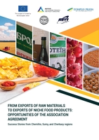 From Exports of Raw Materials to Exports of Niche Food Products: Opportunities of the Association Agreement. Success Stories from Chernihiv, Sumy, and Cherkasy regions